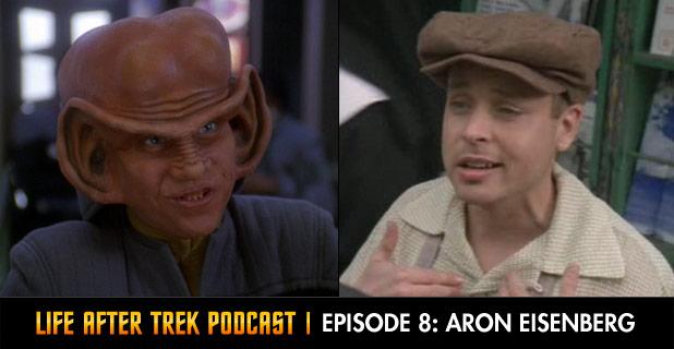 Life After Trek Podcast Episode 8 Featuring Aron Eisenberg