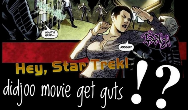 'Hey, Star Trek!  dijoo movie get GUTS?!' New Blog By Jerad Formby