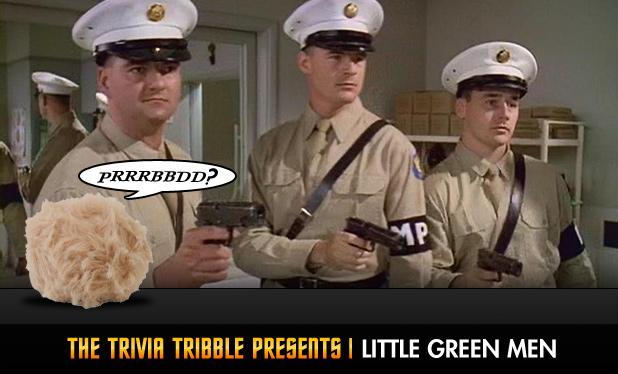The Trivia Tribble Presents: 'Little Green Men'