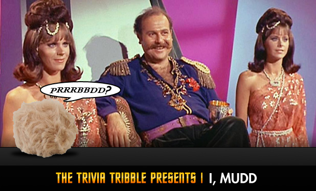 The Trivia Tribble Presents: 'I, Mudd'