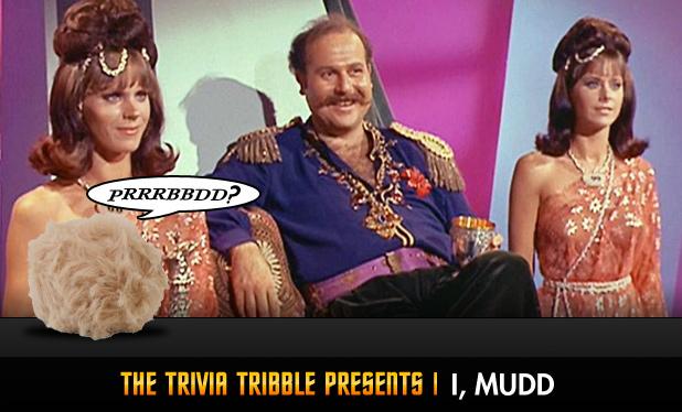 The Trivia Tribble Presents: 'I, Mudd'