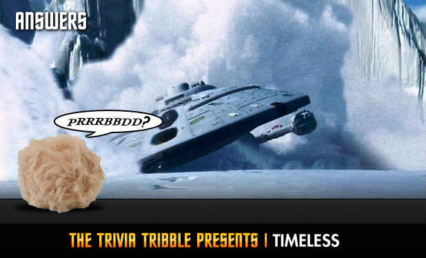 Answers - The Trivia Tribble Presents: 'Timeless'