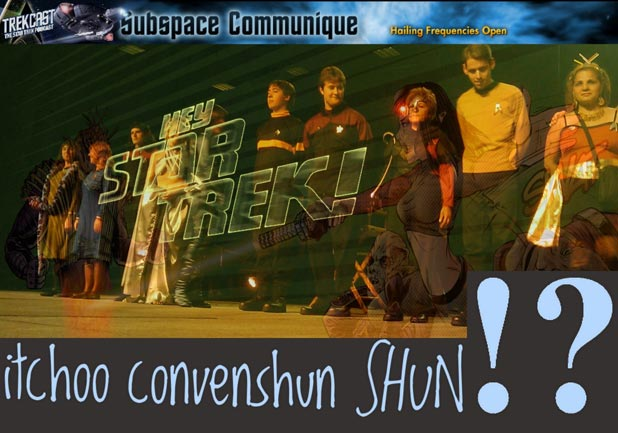 Feature - 'Hey, Star Trek! itchoo convenshun SHUN!?' By Jerad Formby