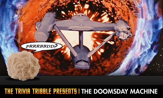 The Trivia Tribble Presents: 'The Doomsday Machine'