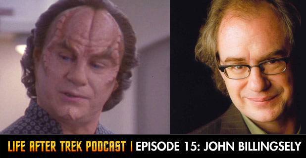 Life After Trek Podcast Episode 15 Featuring John Billingsley